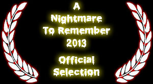 A Nightmare To Remember 2013 Official Selection